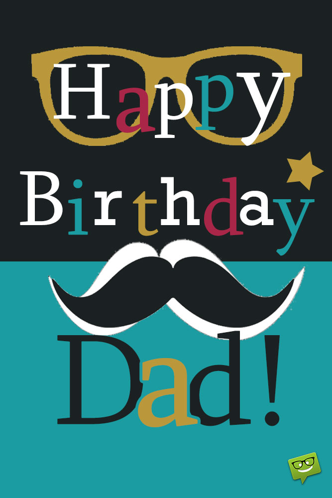 Birthday wishes for dad(father) from daughter : happy birthday papa